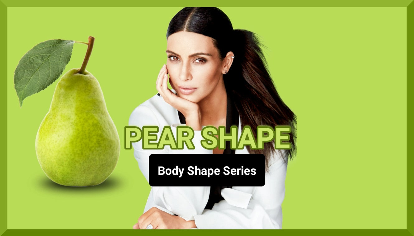 Kim Kardashian has a pear shaped body